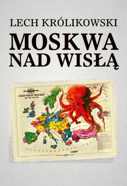 Lech Królikowski Moskwa nad Wisą